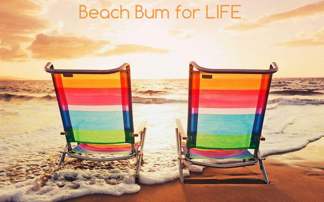 Once a beach bum, always a beach bum.